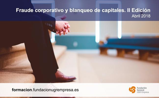 La UGR oferta la II edición del curso en Fraude Corporativo y Blanqueo de Capitales