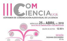 La Universidad de Granada organiza el III Certamen CoMCiencia de Comunicación Audiovisual de la Ciencia