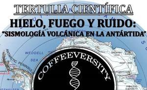 La tertulia científica 'Coffeeversity' aborda la sismología volcánica en la Antártida