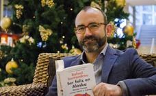 10 frases motivadoras de Rafael Santandreu para encontrar la felicidad